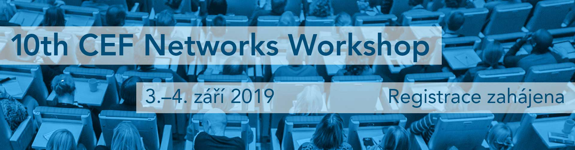 10th CEF Networks Workshop