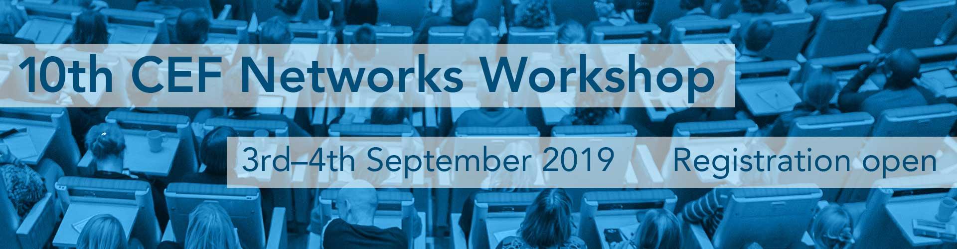 10th CEF Networks Workshop